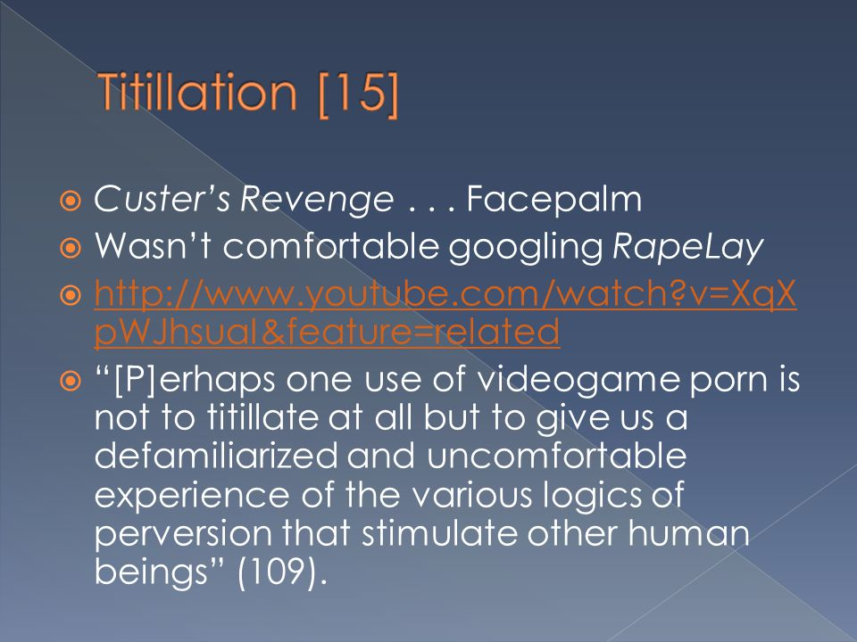 Titillation [15] Custer's Revenge . . . Facepalm
